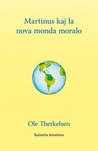 Libro en Esperanto - MARTINUS KAJ LA NOVA MONDA MORALO - de Ole Therkelsen