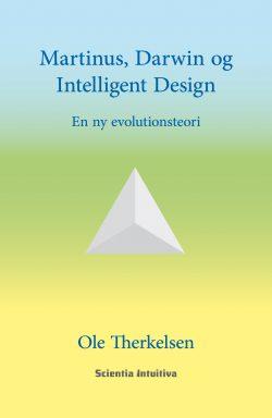 """Bogen """"Martinus, Darwin og intelligent design - en ny evolutionsteori"""" af Ole Therkelsen blev udgivet på Borgen forlag i 2007. 2. udgave blev udgivet i 2016 på forlaget www.scientia-intuitiva.dk. www.martinusshop.dk"""