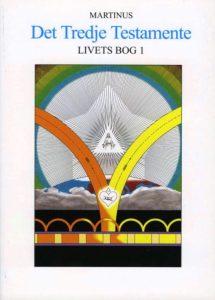 Livets Bog - Det Tredje Testamente af Martinus (1890-1981) med kosmisk bevidsthed
