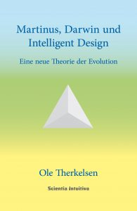 Martinus, Darwin und Intelligent Design. Eine neue kosmische Entwicklungslehre auf die Martinus-Kosmologie basiert.