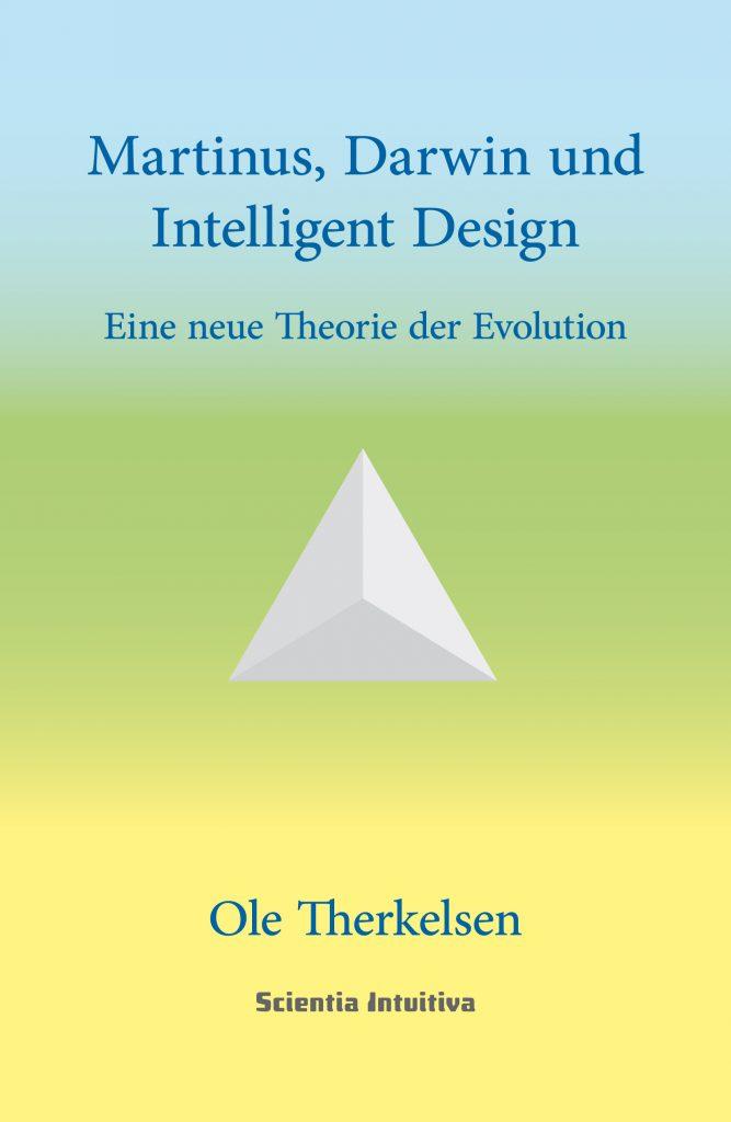 Martinus, Darwin und Intelligent Design. Eine neue kosmische Entwicklungslehre auf die Martinus-Kosmologie basiert.. Mikrokosmos und Makrokosmos