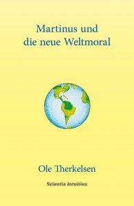 Buch von Ole Therkelsen über Martinus und die Zukunft mit eine neue Weltmoral.