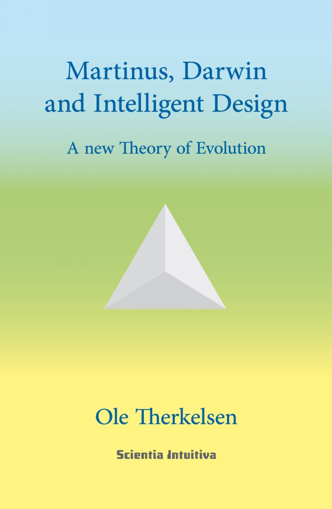 New book by Ole Therkelsen: Martinus, Darwin and Intelligent Design. A new Theory of Evolution. Ole Therkelsen writes on the basis of Martinus Cosmology