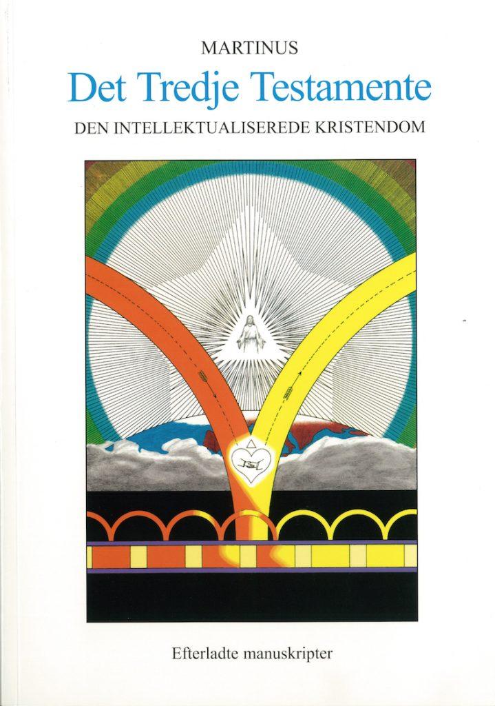 Det Tredie Testamente - en videnskabelig, logisk og intellektualiseret kristendom af Martinus (1890-1981)