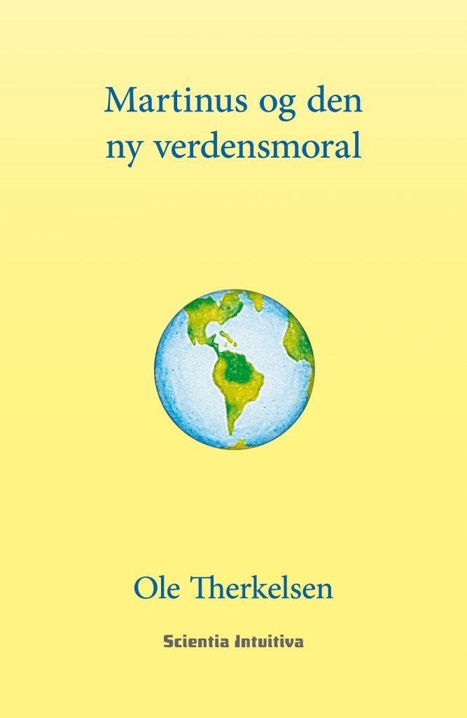 """I 2016 blev bogen """"Martinus og den ny verdensmoral"""" genudgivet på www.scientia-intuitiva.dk Forlag. www.martinusshop.dk"""