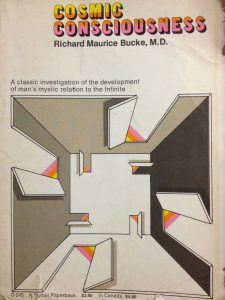 Cosmic Consciouness. Richard Maurice Bucke.